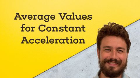 Average Values for Constant Acceleration