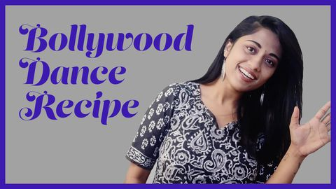 Bollywood Dance Recipe: Learn How to Choreograph a Bollywood Song and Learn Three Different Routines in the Process