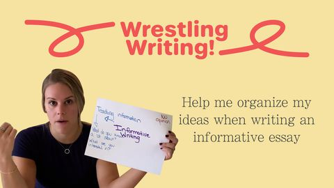 Wrestling Writing! Part 5: Informative Essay