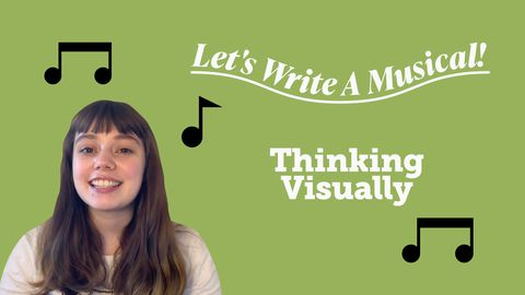 Let's Write a Musical: Thinking Visually