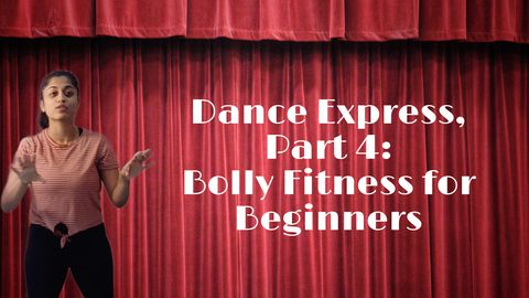 Dance Express, Part 4: Bolly Fitness for Beginners