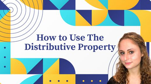 How to Use The Distributive Property