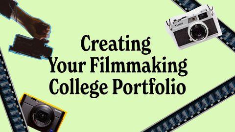 Creating Your Filmmaking College Portfolio