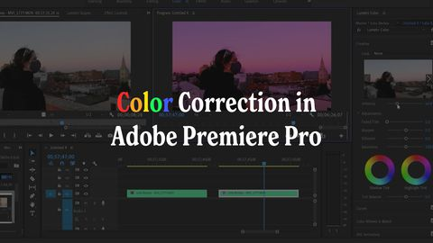 Color Correction in Adobe Premiere Pro