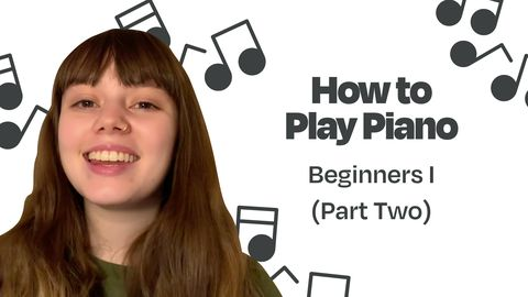 Best Way to Learn Piano: Beginners I, Part Two