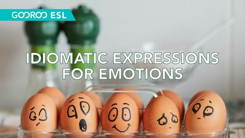 ESL: Idiomatic Expressions for Emotions