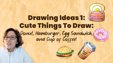 Drawing Ideas 3: Cute Things To Draw (Donut, Hamburger, and More!)