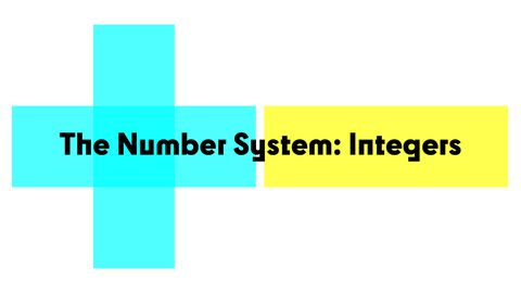 The Number System: Integers