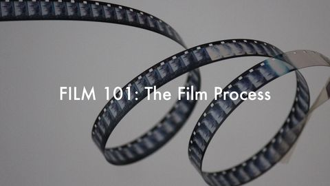 Film 101: The Film Process