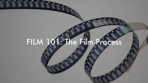 Film 101: The Film Process