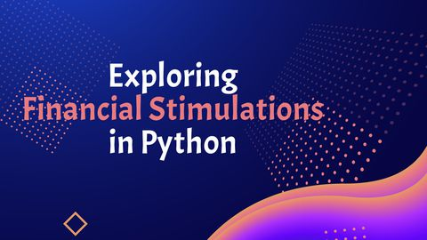 Exploring Financial Stimulations in Python