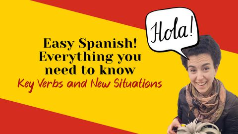Best Way to Learn Spanish 2: Key Verbs and New Situations