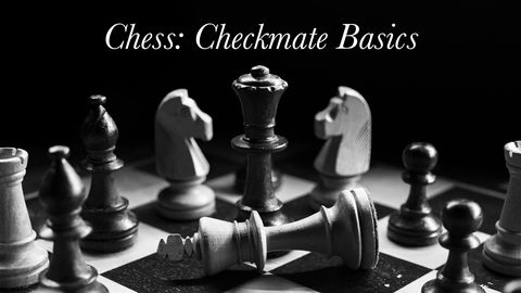 How to Play Chess: Checkmate Basics
