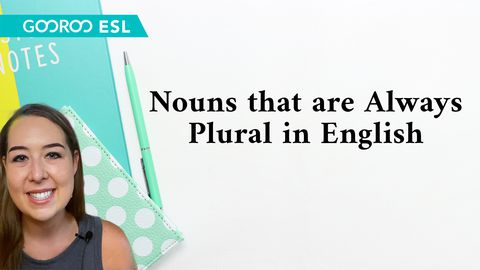 Nouns That Are Always Plural in English