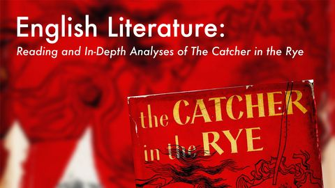 English Literature: Reading and In-Depth Analyses of The Catcher in the Rye