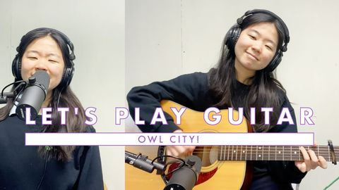 Let's Play Guitar: Owl City!