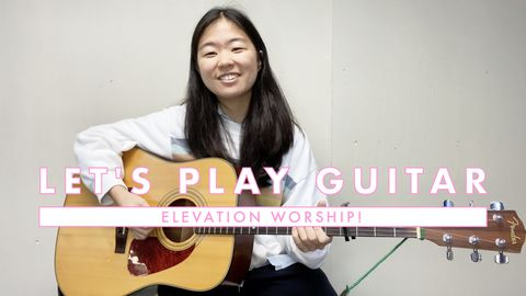 How to Play Guitar: Elevation Worship!