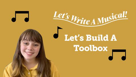 Let's Write a Musical: Building a Toolbox