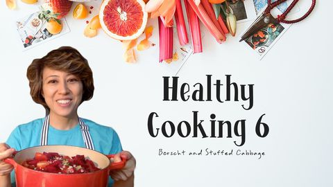 Healthy Cooking, Lesson 6: Borscht and Stuffed Cabbage