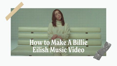 How to Make A Billie Eilish Music Video