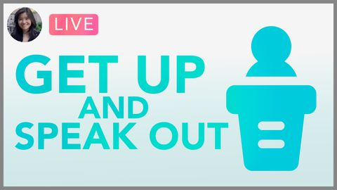 [Webinar] Get Up and Speak Out