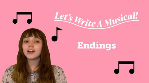 Let's Write a Musical: Endings