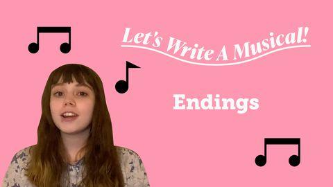 Let's Write a Musical: Endings