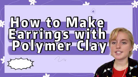 Polymer Clay Ideas: Earrings