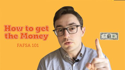 How to Get the Money: FAFSA 101