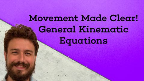 Movement Made Clear! General Kinematic Equations