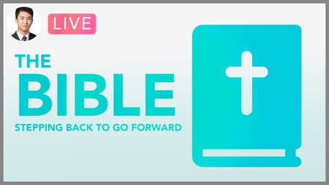[Webinar] The Bible: Stepping Back to Go Forward