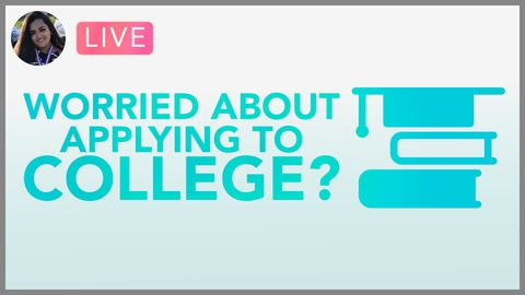 [Webinar] Worried About Applying To Colleges Soon? Don't Be!