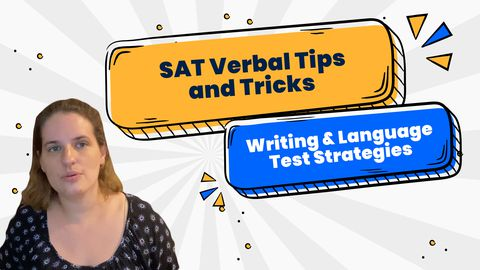 SAT Verbal Tips and Tricks - Writing & Language Test Strategies