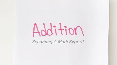 Becoming A Math Expert! Part 2 - Addition