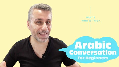 Arabic Conversation for  Beginners, Part 7: Who Is This?