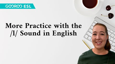 ESL: More Practice with the /l/ Sound in English!