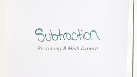 Becoming A Math Expert! Part 3 - Subtraction