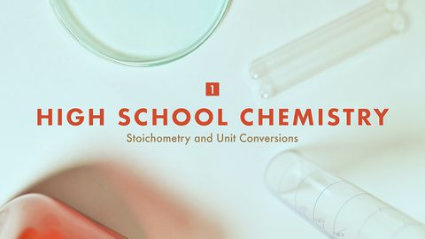 High School Chemistry - Stoichometry and Unit Conversions, Part 1
