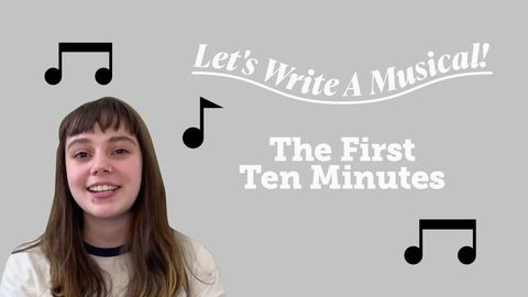 Let's Write a Musical: The First Ten Minutes