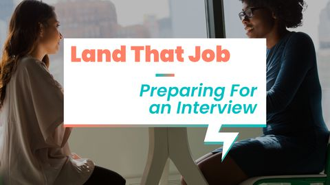 Land That Job: How to Ace an Interview