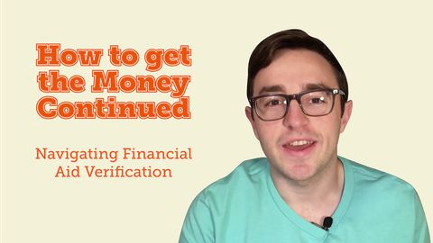 How to Get the Money Continued: Navigating Financial Aid Verification