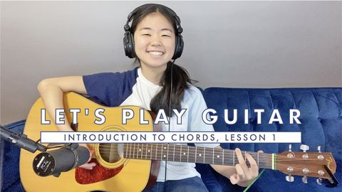 Let's Play Guitar: Introduction to Chords, Lesson 1