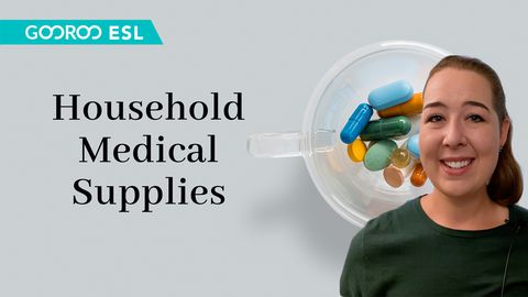 ESL: Household Medical Supplies