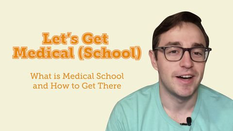 Let's Get Medical (School): What is Medical School and How to Get There
