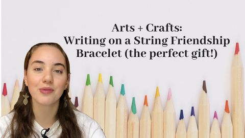 Arts and Crafts: Writing on a String Friendship Bracelet