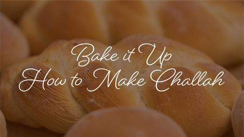 Bake it Up: How to Make Challah