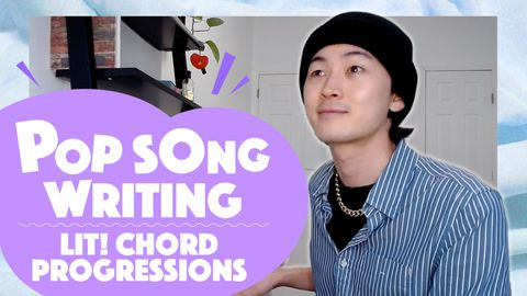 How to Write a Song: LIT! Chord Progressions