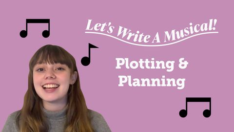 Let's Write a Musical: Plotting and Planning