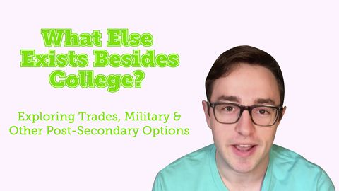 What Else Exists Besides College? Exploring Trades, Military and Other