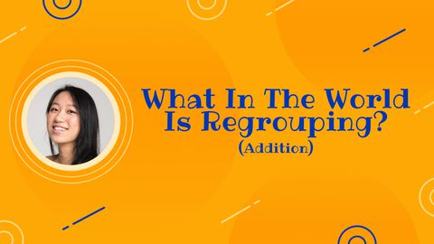 What In The World Is Regrouping? (Addition)